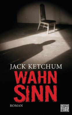 Wahnsinn von Ketchum,  Jack, Schmitz,  Ralf