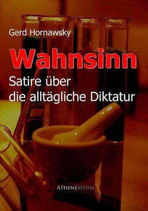 Wahnsinn von Hornawsky,  Gerd