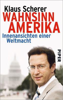 Wahnsinn Amerika von Scherer,  Klaus