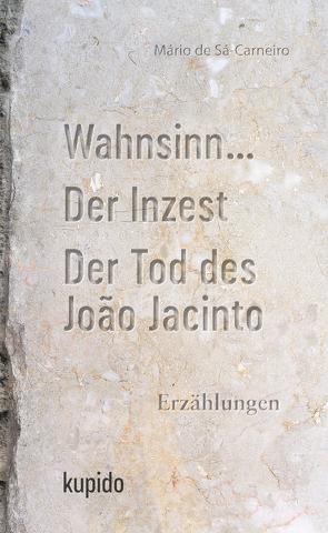 Wahnsinn … von Henseleit,  Frank, Sá-Carneiro,  Mário de