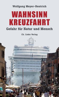 Wahnsinn Kreuzfahrt von Meyer-Hentrich,  Wolfgang