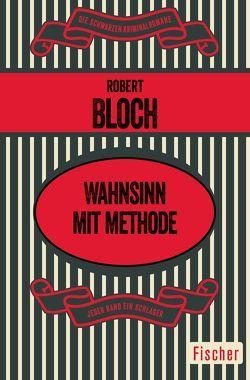 Wahnsinn mit Methode von Bloch,  Robert, Nagy,  Heidi von