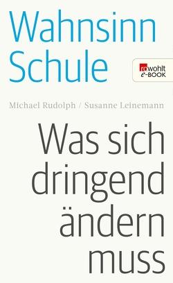 Wahnsinn Schule von Leinemann,  Susanne, Rudolph,  Michael
