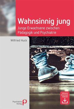 Wahnsinnig jung von Huck,  Wilfried