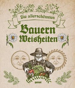 Die allerschönsten Bauernweiseiten von garant Verlag GmbH