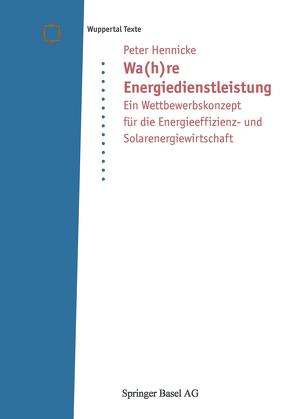 Wa(h)re Energiedienstleistung von Hennicke,  Peter