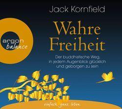 Wahre Freiheit von Kornfield,  Jack, Lehner,  Jochen, Schäfer,  Herbert