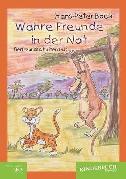 Wahre Freunde in der Not (Tierfreundschaften) – Band VI von Bock,  Hans-Peter, Gräfe,  Peter
