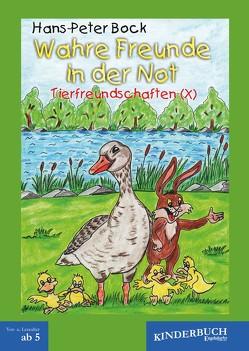 Wahre Freunde in der Not (Tierfreundschaften): Band X von Bock,  Hans-Peter, Gräfe,  Peter