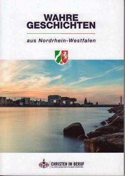 Wahre Geschichten aus Nordrhein-Westfalen von Rode,  Peter