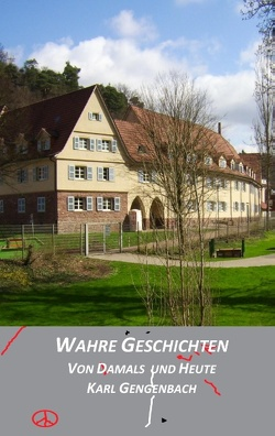 Wahre Geschichten von damals und heute von Gengenbach,  Karl