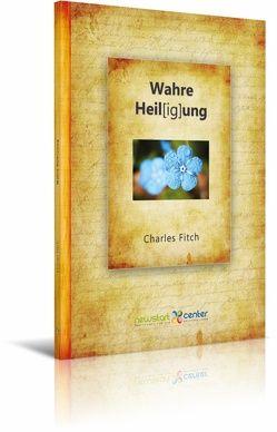 Wahre Heil[ig]ung von Fitch,  Charles