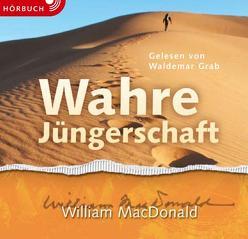 Wahre Jüngerschaft von Binder,  Lucian, Grab,  Waldemar, MacDonald,  William