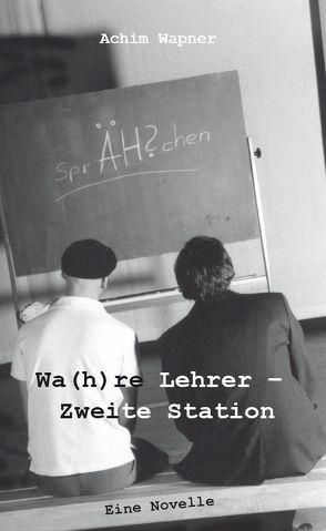 Wa(h)re Lehrer – Zweite Station von Wapner,  Achim