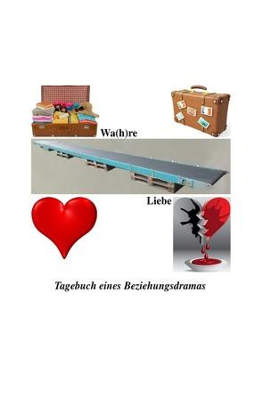 Wa(h)re Liebe von Lindegaard,  Pascal