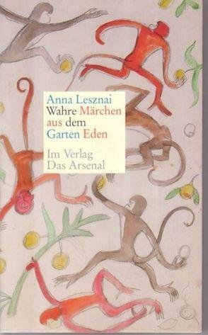 Wahre Märchen aus dem Garten Eden von Fehéri,  György, Hecker,  András, Lesznai,  Anna, Russy,  Ilka