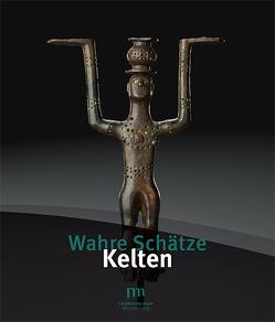 Wahre Schätze / Wahre Schätze – Kelten von Benecke,  Christiane, Hoppe,  Thomas, Ludwig,  Katrin