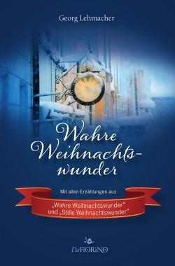 Wahre Weihnachswunder von Lehmacher,  Georg