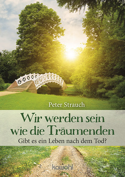Wir werden sein wie die Träumenden von Strauch,  Peter
