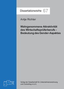 Wahrgenommene Attraktivität des Wirtschaftsprüferberufs – Bedeutung des Gender-Aspektes von Richter,  Antje