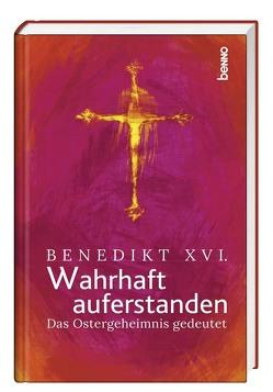 Wahrhaft auferstanden von Bauch,  Volker, Benedikt XVI.