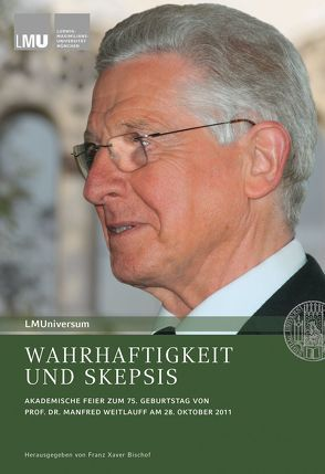 Wahrhaftigkeit und Skepsis von Backhaus,  Knut, Bischof,  Franz Xaver, Unterburger,  Professor Dr. Klaus, Weitlauff,  Manfred