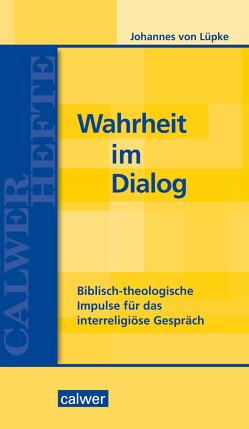 Wahrheit im Dialog von von Lüpke,  Johannes