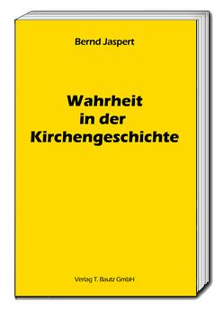 Wahrheit in der Kirchengeschichte von Jaspert,  Bernd
