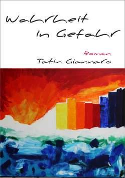 Wahrheit in Gefahr von Giannaro,  Tatin