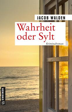Wahrheit oder Sylt von Walden,  Jacob