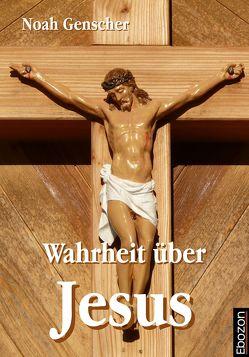 Wahrheit über Jesus von Genscher,  Noah