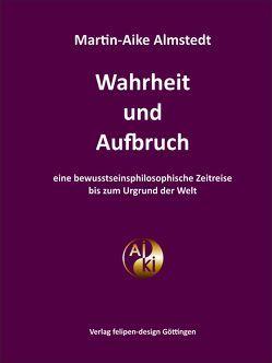 Wahrheit und Aufbruch von Almstedt,  Martin-Aike