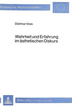 Wahrheit und Erfahrung im ästhetischen Diskurs von Voss,  Dietmar