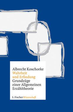 Wahrheit und Erfindung von Koschorke,  Albrecht