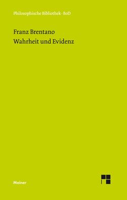 Wahrheit und Evidenz von Brentano,  Franz, Kraus,  Oskar