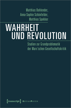 Wahrheit und Revolution von Bohlender,  Matthias, Schönfelder,  Anna-Sophie, Spekker,  Matthias