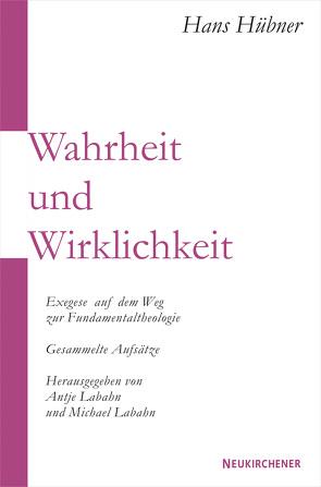 Wahrheit und Wirklichkeit von Hübner,  Hans, Labahn,  Antje, Labahn,  Michael