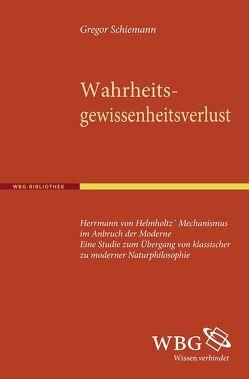 Wahrheitsgewissheitsverlust von Schiemann,  Gregor