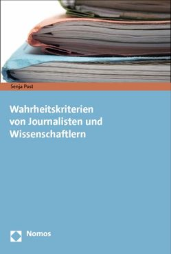 Wahrheitskriterien von Journalisten und Wissenschaftlern von Post,  Senja