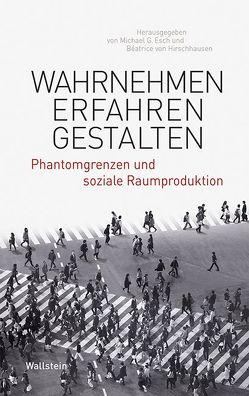 Wahrnehmen – Erfahren – Gestalten von Esch,  Michael G, von Hirschhausen,  Béatrice