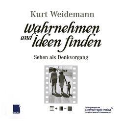 Wahrnehmen und Ideen finden von Weidemann,  Kurt