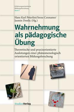 Wahrnehmung als pädagogische Übung von Cennamo,  Irene, Donlic,  Jasmin, Peterlini,  Hans Karl