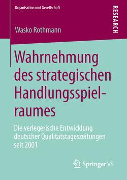 Wahrnehmung des strategischen Handlungsspielraumes von Rothmann,  Wasko