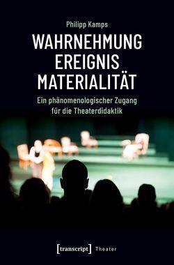 Wahrnehmung – Ereignis – Materialität von Kamps,  Philipp