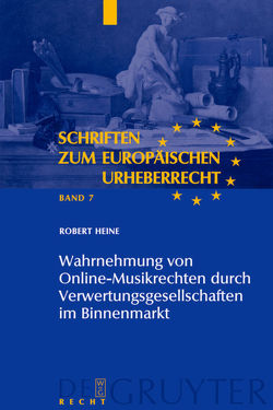 Wahrnehmung von Online-Musikrechten durch Verwertungsgesellschaften im Binnenmarkt von Heine,  Robert