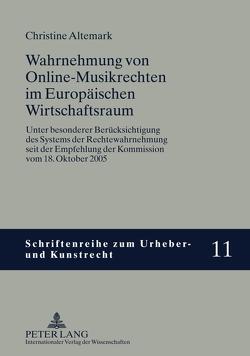 Wahrnehmung von Online-Musikrechten im Europäischen Wirtschaftsraum von Altemark,  Christine
