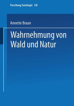 Wahrnehmung von Wald und Natur von Braun,  Annette