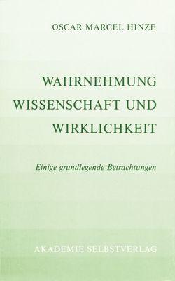 Wahrnehmung, Wissenschaft und Wirklichkeit von Hinze,  Oscar Marcel