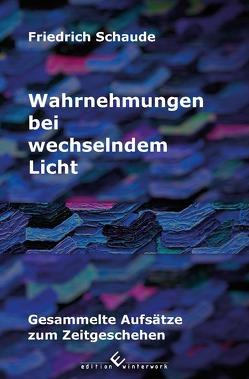 Wahrnehmungen bei wechselndem Licht von Schaude,  Friedrich