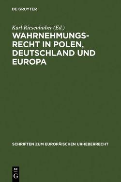 Wahrnehmungsrecht in Polen, Deutschland und Europa von Riesenhuber,  Karl